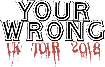 Your Wrong UK Tour 2018